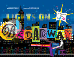 Lights on Broadway, A Theatrical Tour from A to Z