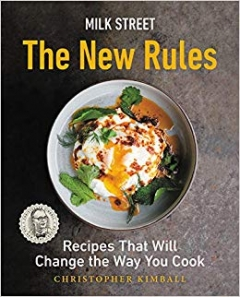Milk Street - the New Rules: Recipes That Will Change the Way You Cook