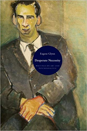 Desperate Necessity: Writing on Art and Psychoanalysis