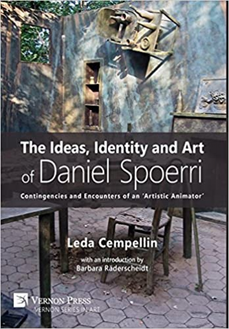 Ideas, Identity and Art of Daniel Spoerri: Contingencies and Encounters of an 'Artistic Animator'