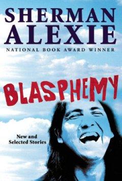 薛曼‧亞歷斯(Sherman Alexie)/ Blasphemy